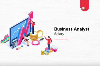 Business Analyst Salary in India 2021 [For Freshers & Experienced]