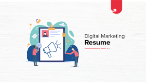 Digital Marketing Resume: Complete Guide [2021]