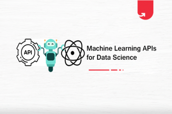 Top 9 Machine Learning APIs for Data Science You Need to Know About