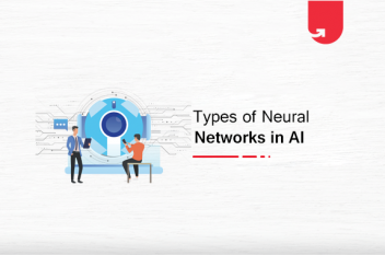 The 7 Types of Artificial Neural Networks ML Engineers Need to Know