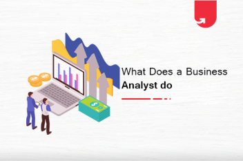 What Does a Business Analyst Do? Role, Qualification & Opportunities