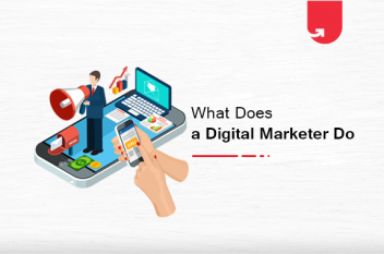 What Does a Digital Marketer Do? Here's Everything You Need to Know
