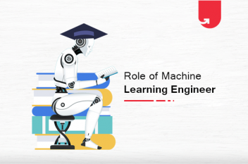 What Does a Machine Learning Engineer do? Roles, Responsibilities & Skills