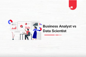 Business Analyst vs Data Scientist: Which One Should You Choose?