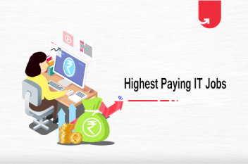 Top 15 Highest Paid IT Jobs in India for Freshers & Experienced [A Complete Guide]