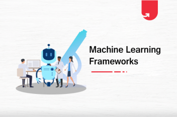 Top 8 Machine Learning Frameworks Every Data Scientists Should Know About