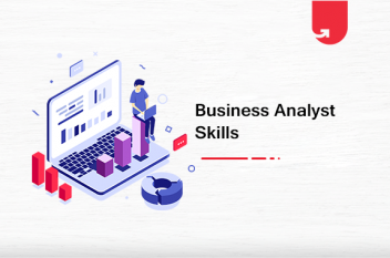 9 Key Skills Every Business Analyst Needs In Order to Excel
