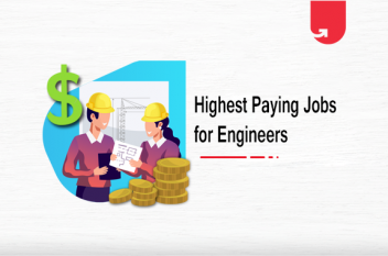 Top 5 Highest Paid Jobs in Engineering [A Complete Guide]