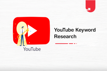 How To Do YouTube Keyword Research in 2021? Tools, Techniques & Challenges