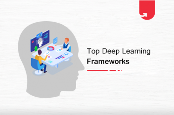 Top 10 Deep Learning Frameworks in 2021 You Can't Ignore