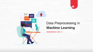 Data Preprocessing in Machine Learning: 7 Easy Steps To Follow