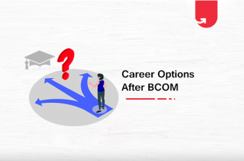 14 Best Career Options after B.Com: What to do After B.Com? [2020]