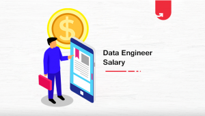 Data Engineer Salary in India 2021 [Average to Highest]