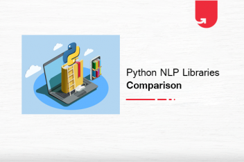 Top 7 Python NLP Libraries [And Their Applications in 2020]