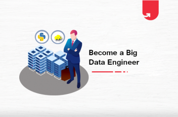 How to Become a Big Data Engineer [Ultimate Guide 2021]