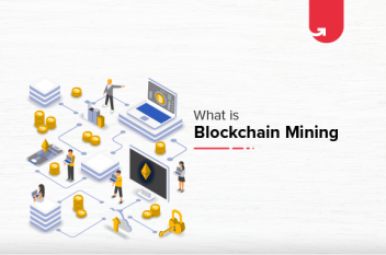 What is Blockchain Mining in 2020? [Complete Explanation]