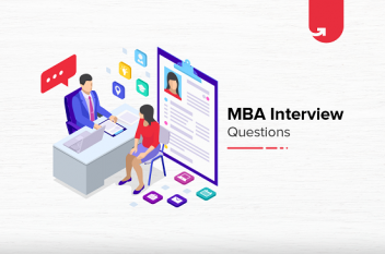 7 Most Important MBA Interview Questions & Answers [2020]
