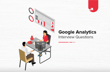 Must Read 73 Google Analytics Interview Questions & Answers: Ultimate Guide 2020