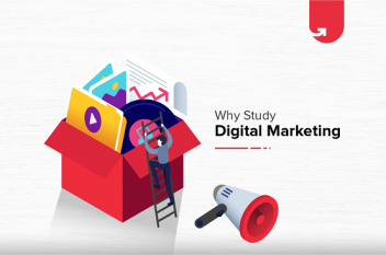 7 Reasons Why You Should Study Digital Marketing in 2021