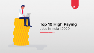 Top 10 Highest Paying Jobs in India 2020 – Astonishing