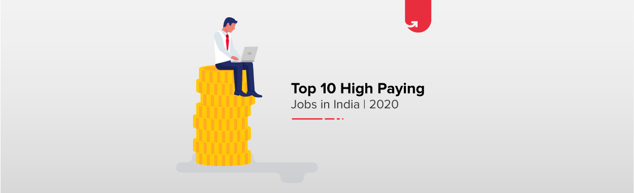 Top 10 Highest Paying Jobs In India 2020 Astonishing