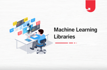 Top 9 Machine Learning Libraries You Should Know About [2021]