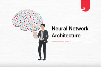 Top 10 Neural Network Architectures in 2021 ML Engineers Need to Learn