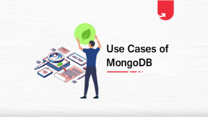 MongoDB Real World Use Cases: Advantages & Top Companies [2021]