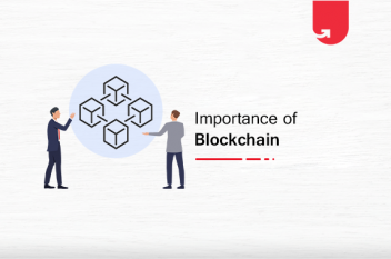 Why Blockchain is Important? 21 Reasons That Shows How Blockchain Transforms the World