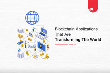 Top 5 Blockchain Applications Transforming the World of Technology