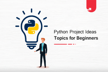 42 Exciting Python Project Ideas & Topics for Beginners [2021]