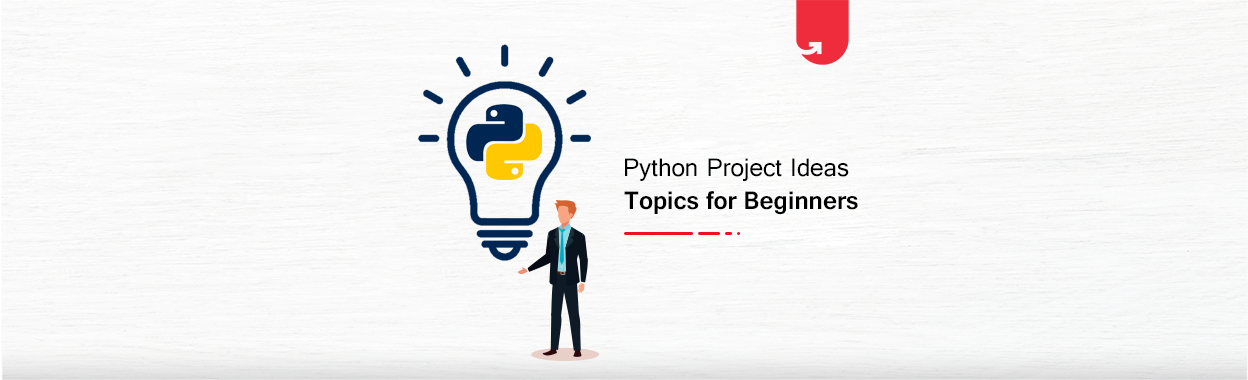 42 Exciting Python Project Ideas Topics For Beginners 2020 Upgrad Blog
