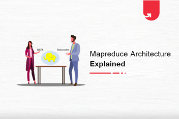 MapReduce Architecture Explained, Everything You Need to Know