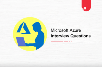 Top 32 Microsoft Azure Interview Questions & Answers You Need to Learn in 2020