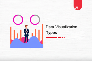 Top 10 Data Visualization Types: How To Choose The Right One?