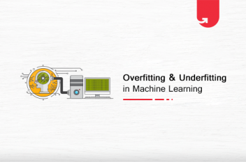 What is Overfitting & Underfitting In Machine Learning ? [Everything You Need to Learn]