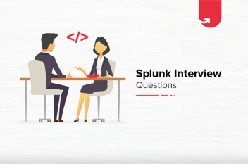Top 34 Splunk Interview Questions & Answers For Beginners & Experienced [2021]