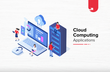 Top 7 Cloud Computing Applications in Real World [2021]