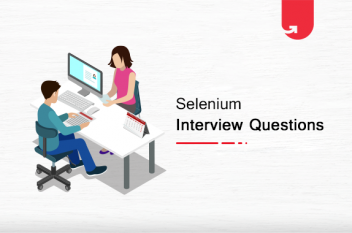 Must Read 30 Selenium Interview Questions & Answers: Ultimate Guide 2021