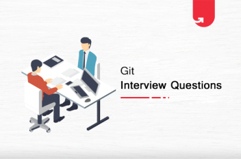 Top 30 Git Interview Questions & Answers You Need To Know in 2021