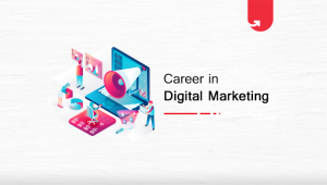 Career in Digital Marketing: Ultimate Guide [2020]