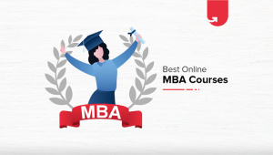 Best Online MBA Courses in India for 2021: Which One Should You Choose?