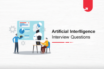 Top 22 Artificial Intelligence Interview Questions & Answers 2020 – For Beginners & Experienced