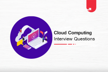 11 Most Common Cloud Computing Interview Questions & Answers: For Beginners & Experienced in 2021