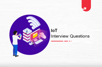 Top 12 IoT Interview Questions & Answers 2021 – For Beginners & Experienced