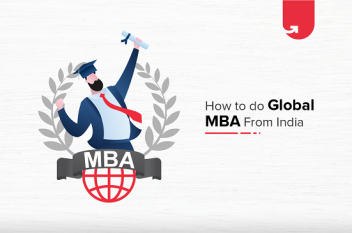 How to do Global MBA in India? Everything You Need to Know