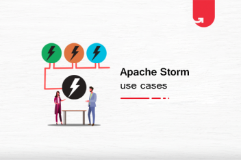 Apache Storm Overview: What is, Architecture & Reasons to Use