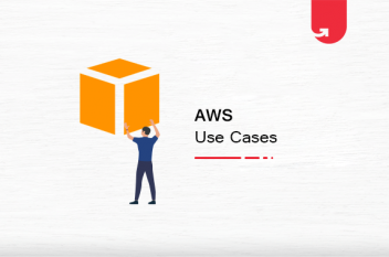 AWS: Benefits & Applications in Real World [Why Should You Use It Too?]