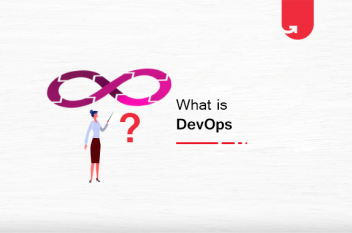 What is DevOps? A Comprehensive Guide For Beginners [2021]