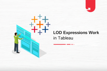 LOD Expressions in Tableau: How Does it Work? [Guide For Beginners]